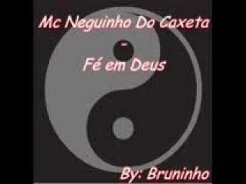 MC NEGUINHO DO CAXETA - FÉ EM DEUS