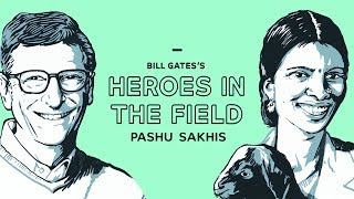 Bill Gates's Heroes in the Field: Pashu Sakhis