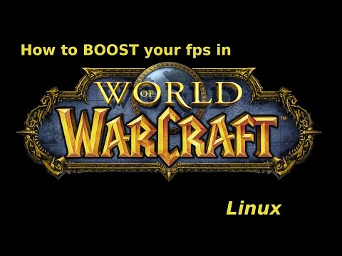 How To BOOST Your Fps In World Of Warcraft Linux