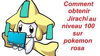 Comment avoir Jirachi sur pokemon rosa**