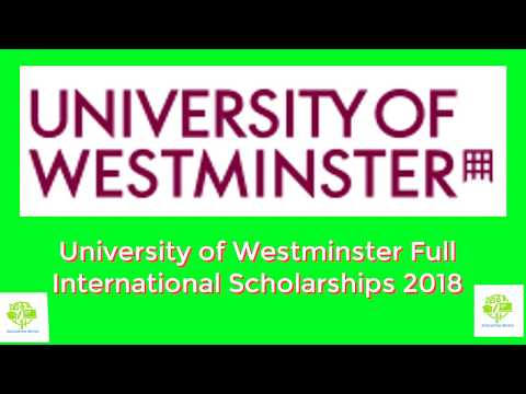 University of Westminster Full International Scholarships 2018