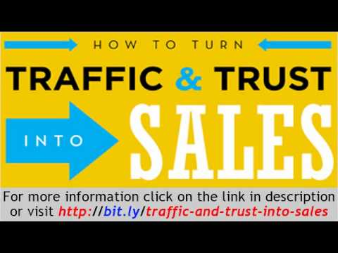 How to Turn Traffic and Trust into Sales