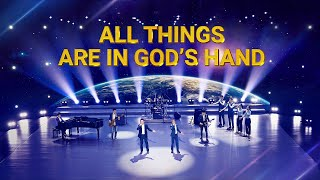 "2020 Praise Song | ""All Things Are in God's Hand"""