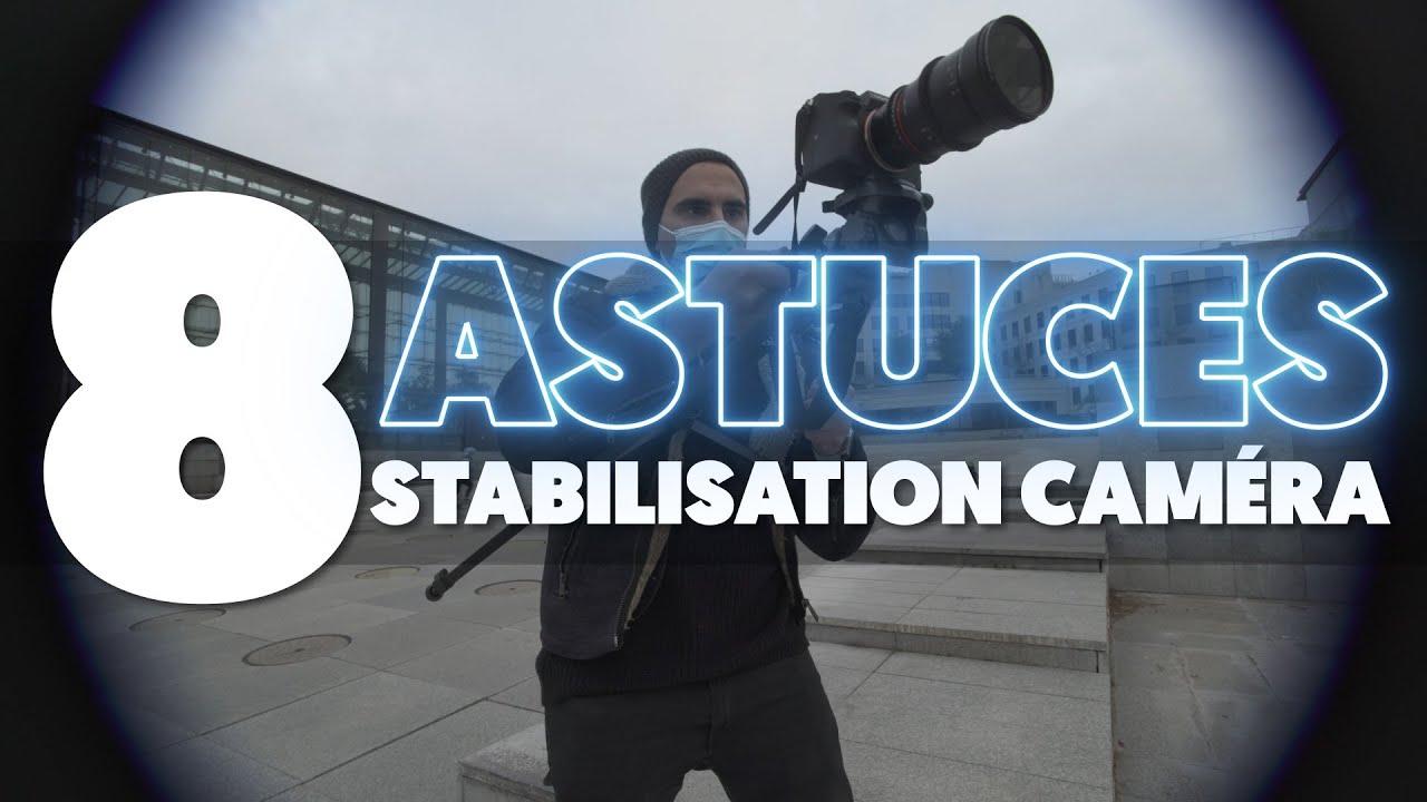 8 ASTUCES pour STABILISER vos vidéos SANS STABILISATEUR
