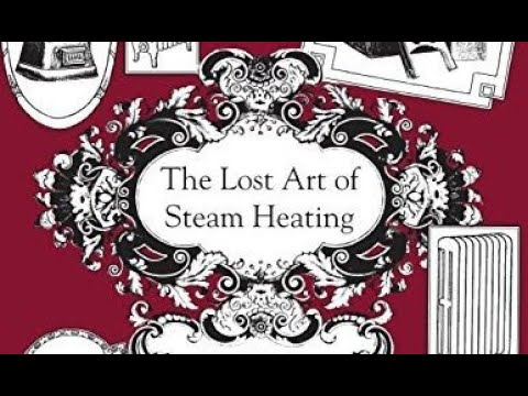 "Dan Holohan - ""The Lost Art of Steam Heating"""
