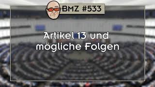 BMZ #533: Artikel 13 und  mögliche Folgen