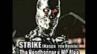 The Headbanger & MC Alee - Strike (Kasparov Remix)