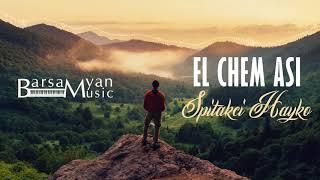 Download Spitakci Hayko - El Chem Asi  (Official Audio) Mp3 and Videos
