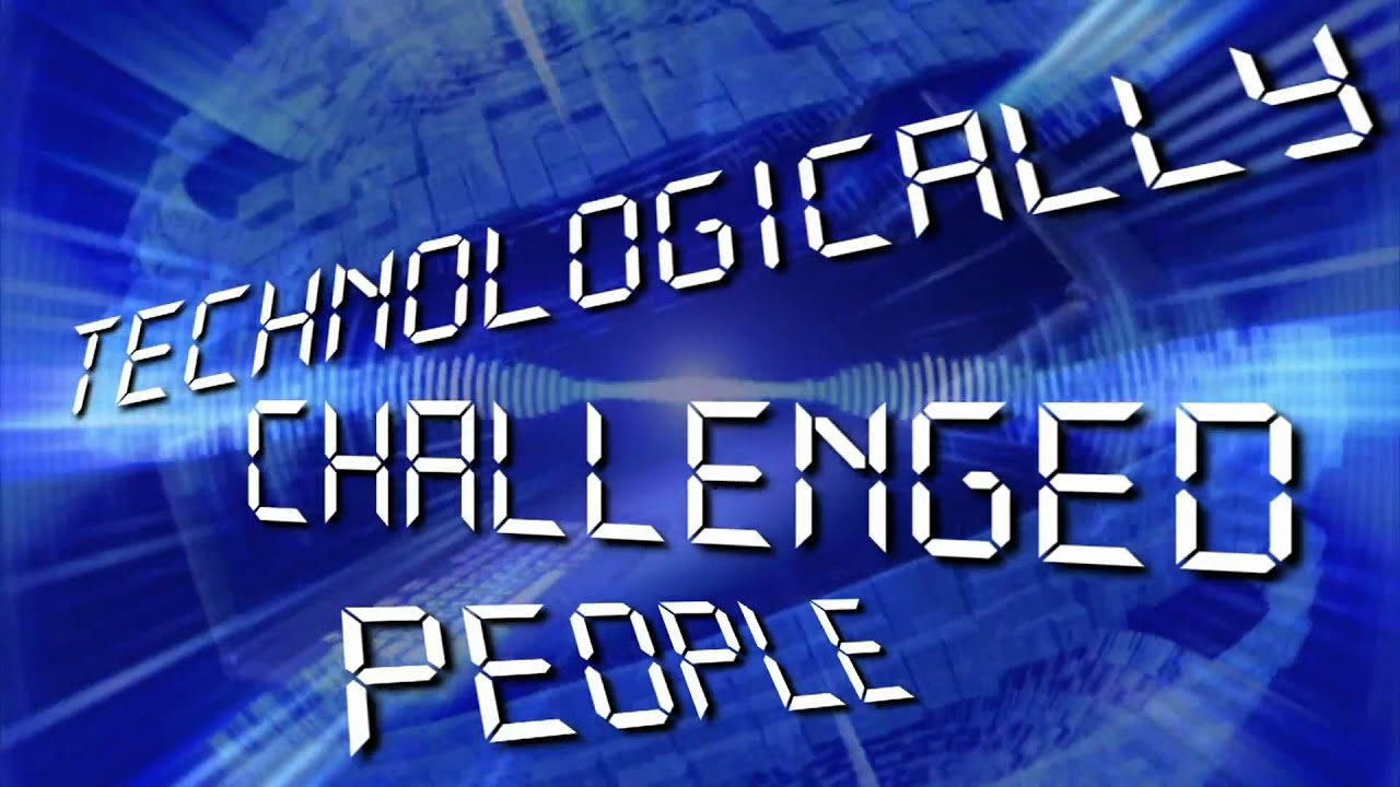 technologically challenged people promo youtube