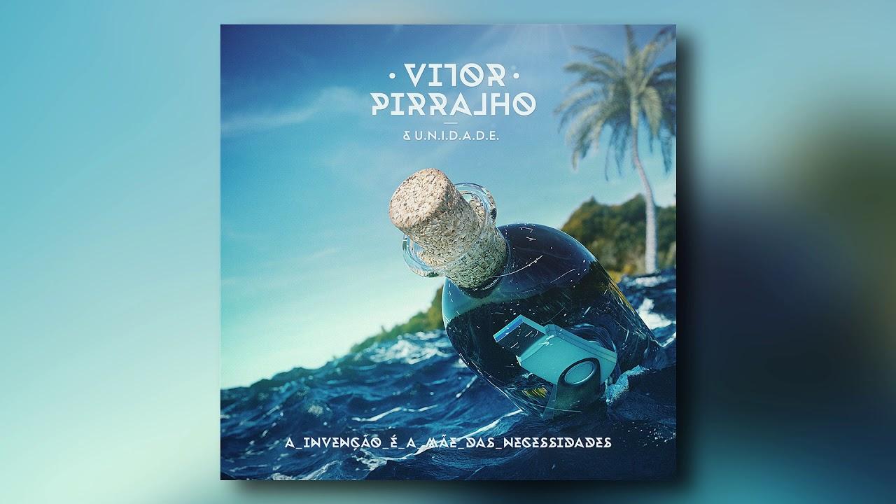A invenção é a mãe das necessidades -  Vitor Pirralho & U.N.I.D.A.D.E. - FULL ALBUM