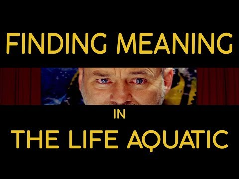 Finding Meaning in The Life Aquatic with Steve Zissou
