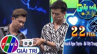THVL | Giải mã tri kỷ - Tập 22: Diễn viên Quách Ngọc Tuyên – Ca sĩ Hồ Việt Trung