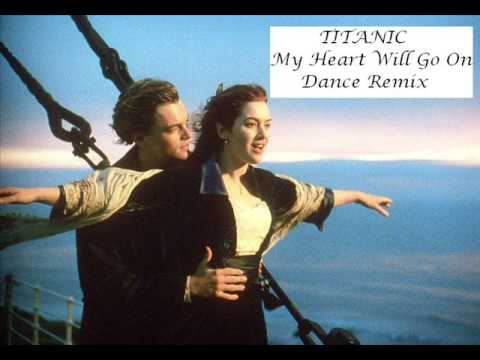 Titanic  My Heart Will Go On DANCE REMIX