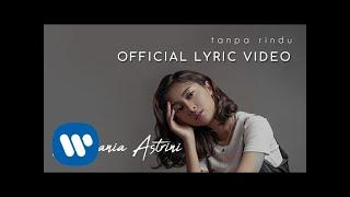 Download Mp3 Rahmania Astrini - Tanpa Rindu   Lyric Video