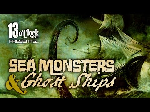 Episode 37 - Sea Monsters and Ghost Ships