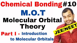 11 Chap 4 Chemical Bonding 10 Molecular Orbital Theory IIT JEE NEET MOT Part I Introduction