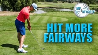 HOW TO HIT MORE FAIRWAYS