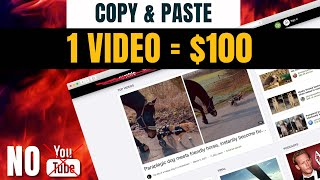 Copy & Paste Videos And Earn $100 Per Video (Complete Tutorial - No YouTube)