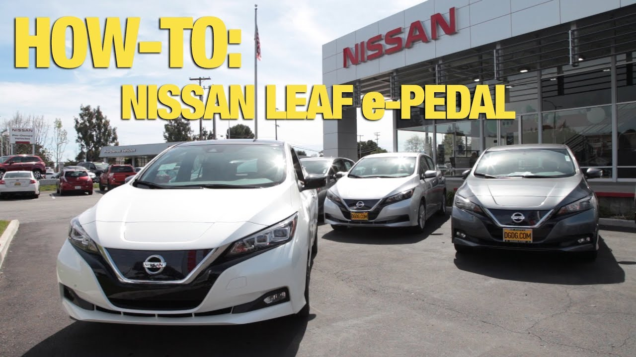 How To Use The 2018 Nissan Leaf E Pedal