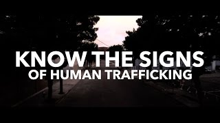 PSA: LEARN the signs of HUMAN TRAFFICKING