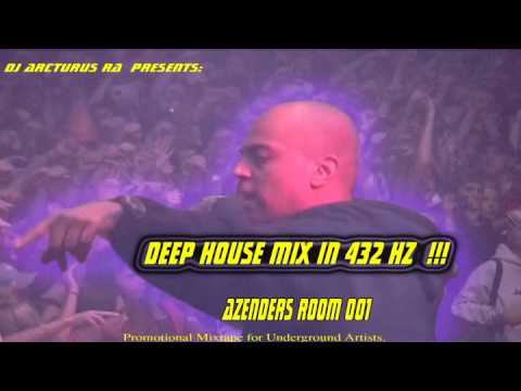 Deep House Mix :  AZENDERS ROOM 001  in 432HZ !!!  by RA