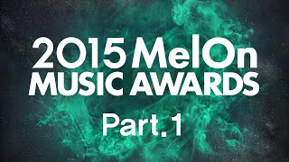 Video [2015 MelOn Music Awards] Part.1 (1부) download MP3, 3GP, MP4, WEBM, AVI, FLV November 2017