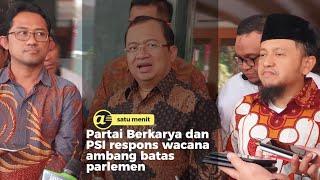 Partai Berkarya dan PSI respons wacana ambang batas parlemen