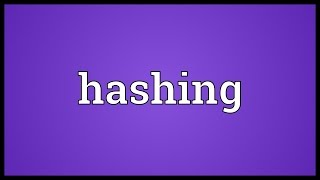 Hashing Meaning