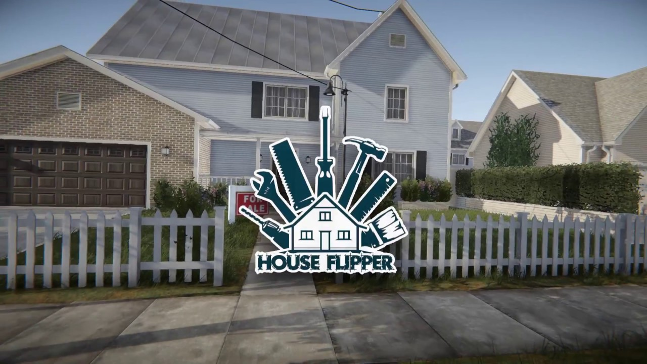 House Flipper Is A Ridiculously In Depth Game About Repairing And Selling Houses