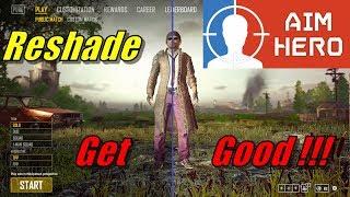 Get Good at PUBG - Reshade and Aim Hero