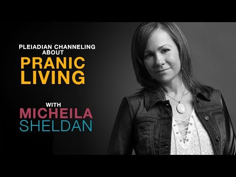 An Interview with Micheila Sheldan - The Pleiadeans on Pranic LIving