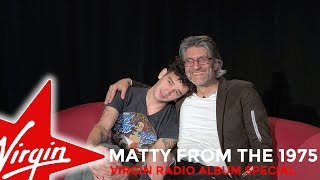 Virgin Radio Album Special - Matty Healy from The 1975