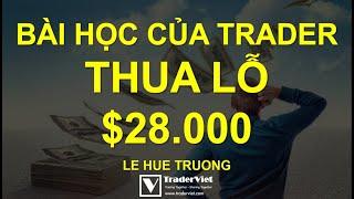 Bài Học Rút Ra Từ Ngày Thua Lỗ $28.000 Của Một Trader Chuyên Nghiệp