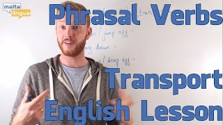 Phrasal Verbs for Transport- English Vocabulary Lesson (Intermediate)
