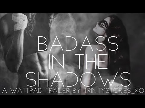 Wattpad Trailer // Badass in the Shadows (NEW TITLE: THE FIGHT FOR SURVIVAL)