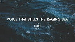 Voice That Stills The Raging Sea - Rivers & Robots (With Lyrics)