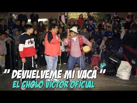 ' Devuelveme mi Vaca ' //  El Cholo Victor Ft Peter Vasquez // Video Oficial -2019