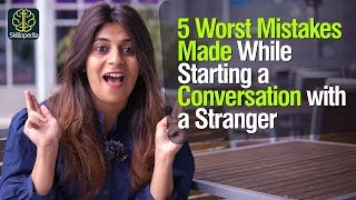 5 Worst Mistakes - Starting a conversation with strangers. | Self-Improvement & Communication skills