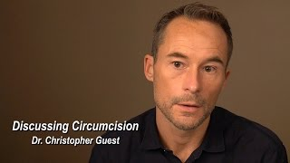 Repeat youtube video Discussing Circumcision - Dr. Christopher Guest
