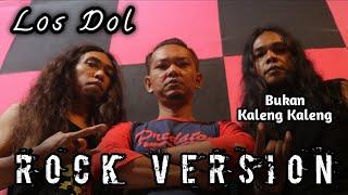 Download LOS DOL [ Denny Caknan ] ROCK COVER