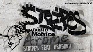 Stripes - Arome feat. Dragonu ak 47