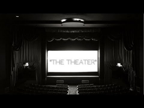 """""""The Theater"""""""