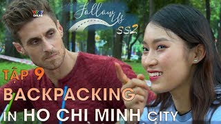 Follow us mùa 2 - Tập 9 | Backpacking in Ho Chi Minh city | Học tiếng Anh (Eng/Viet sub)