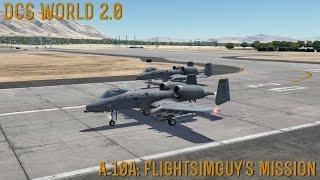 "Video [DCS World] 2.0: A-10A ""FlightSimGuy's Mission"" download MP3, 3GP, MP4, WEBM, AVI, FLV Desember 2017"