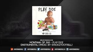 Montana of 300 - Play Doe [Instrumental] (Prod. By StackzTooTrill) + DL via @Hipstrumentals
