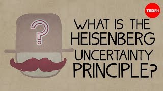 What Is The Heisenberg Uncertainty Principle? - Chad Orzel