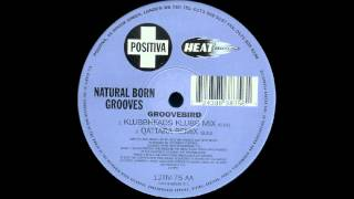Natural Born Grooves  Groovebird Klubbheads Klubb Mix