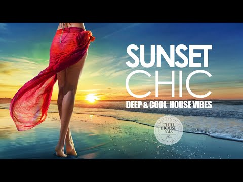 Sunset Chic ✭ Deep & Cool House Vibes (Chill Out Mix #3)