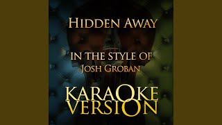 Cover images Hidden Away (In the Style of Josh Groban) (Karaoke Version)