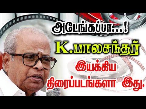 Complete List Of Kander Movies In Tamil| K Balachander filmography | Tamil Movies